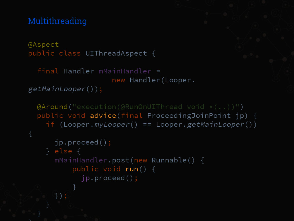Multithreading @Aspect public class UIThreadAsp...
