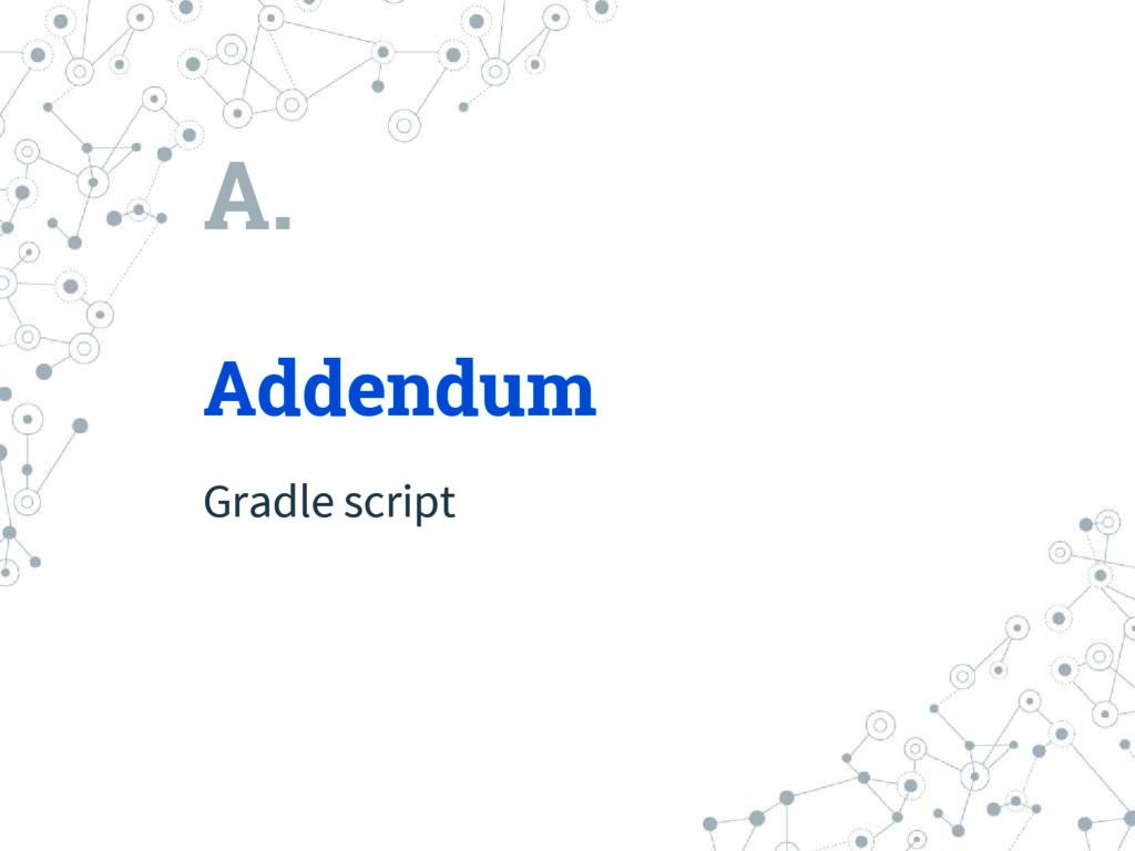 A. Addendum Gradle script