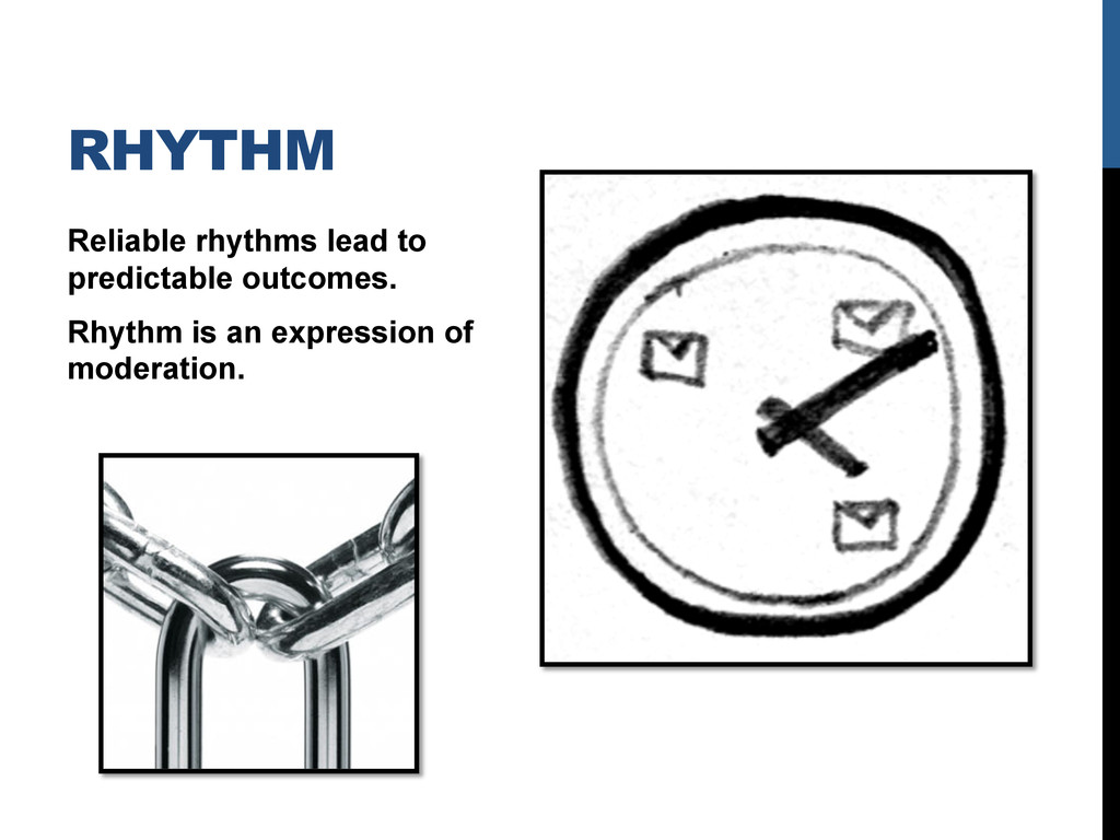 RHYTHM Reliable rhythms lead to predictable out...