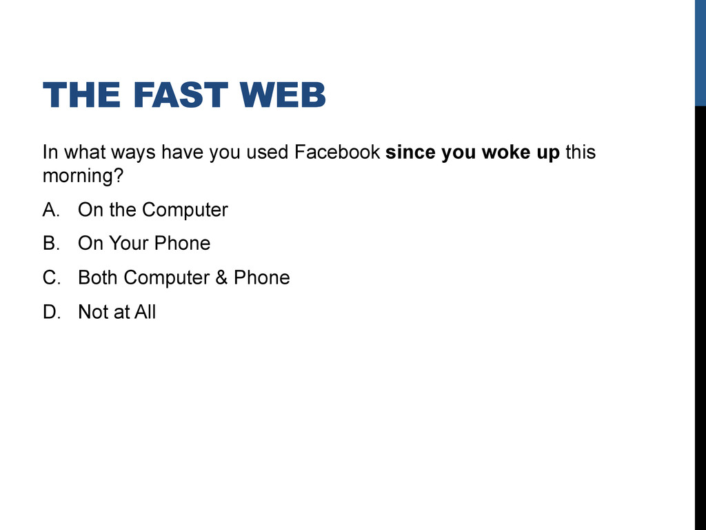 THE FAST WEB In what ways have you used Faceboo...