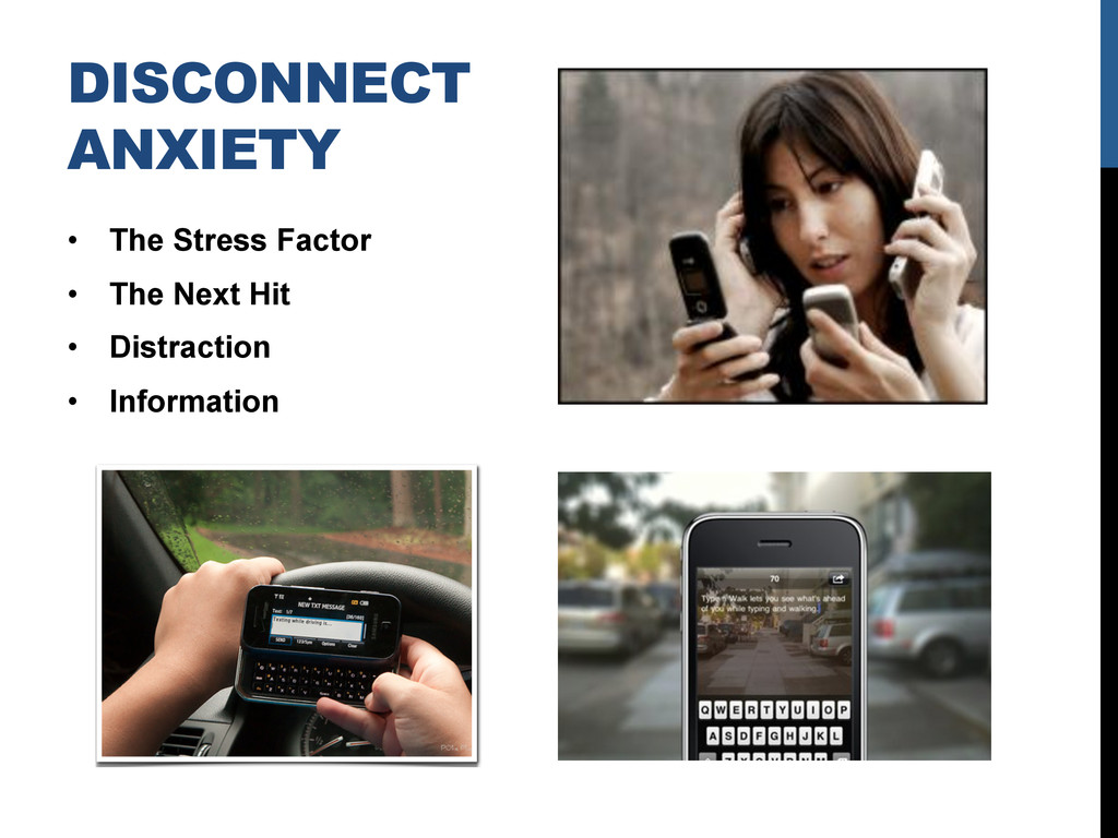 DISCONNECT ANXIETY •  The Stress Factor •  The ...
