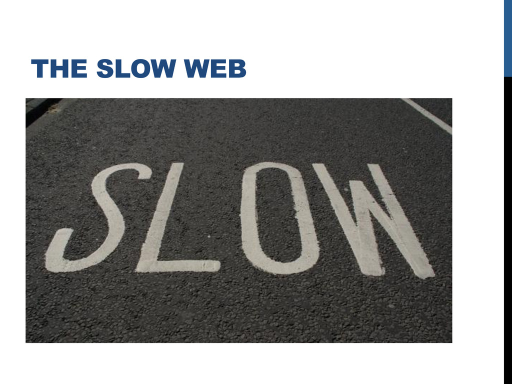 THE SLOW WEB