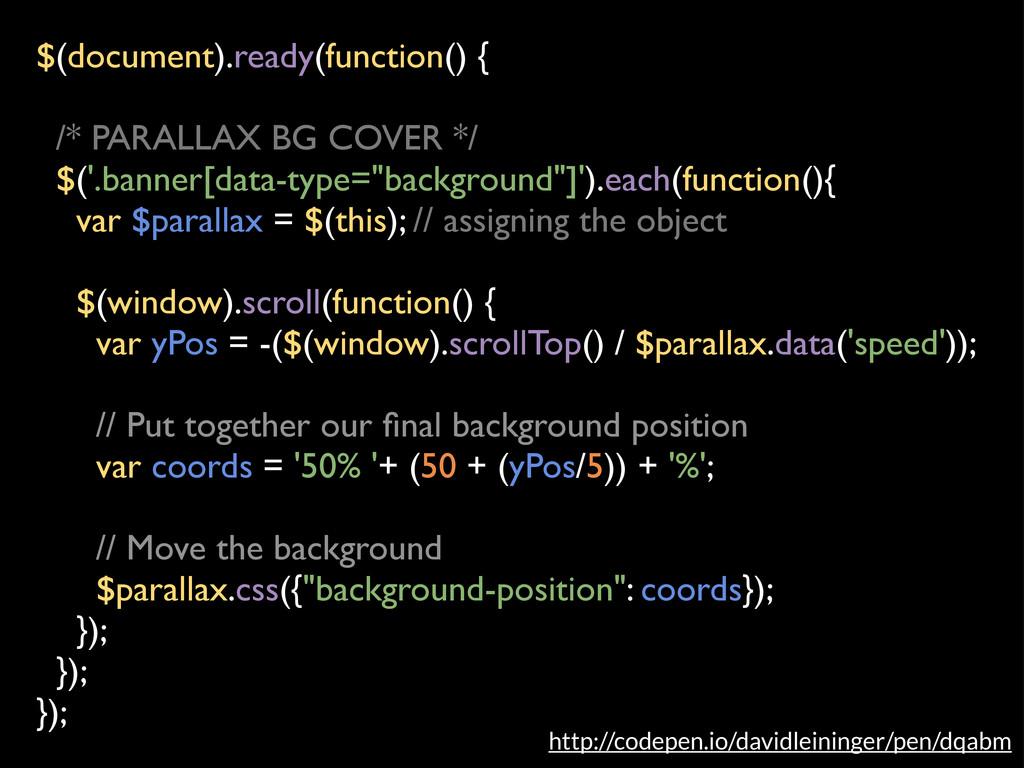 $(document).ready(function() { /* PARALLAX BG C...
