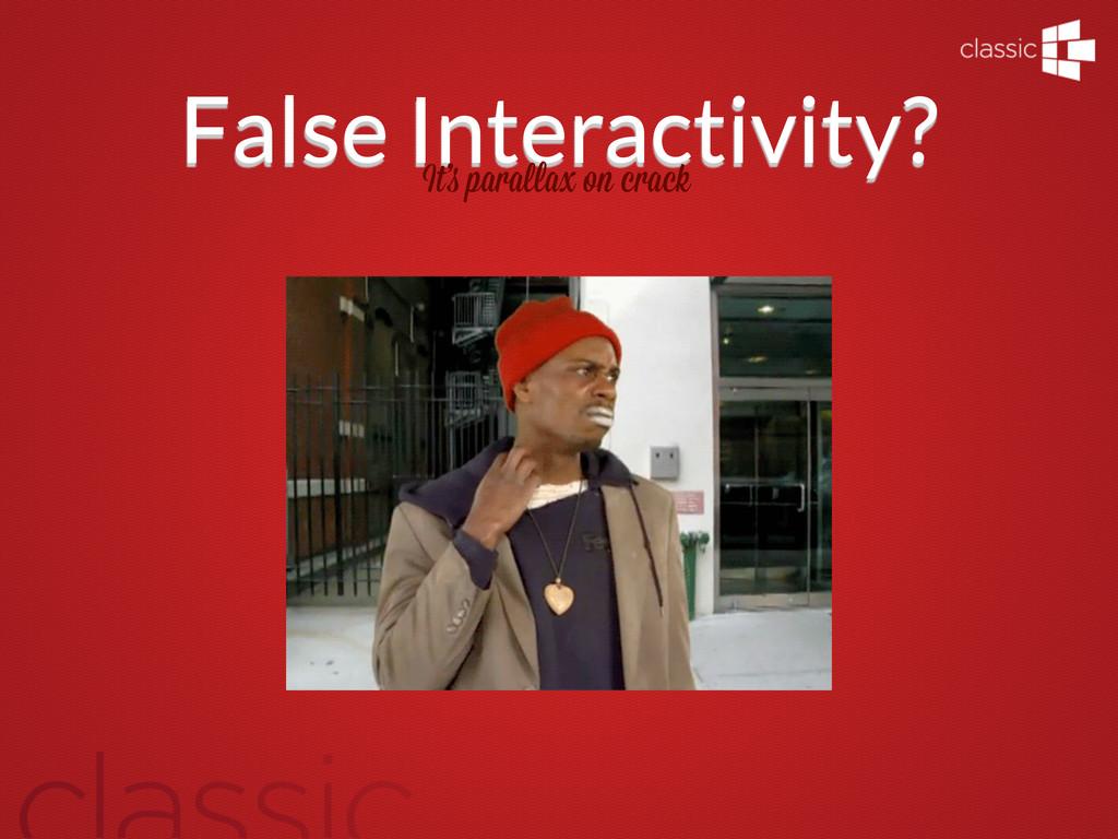 False Interactivity? It' para ax on crack