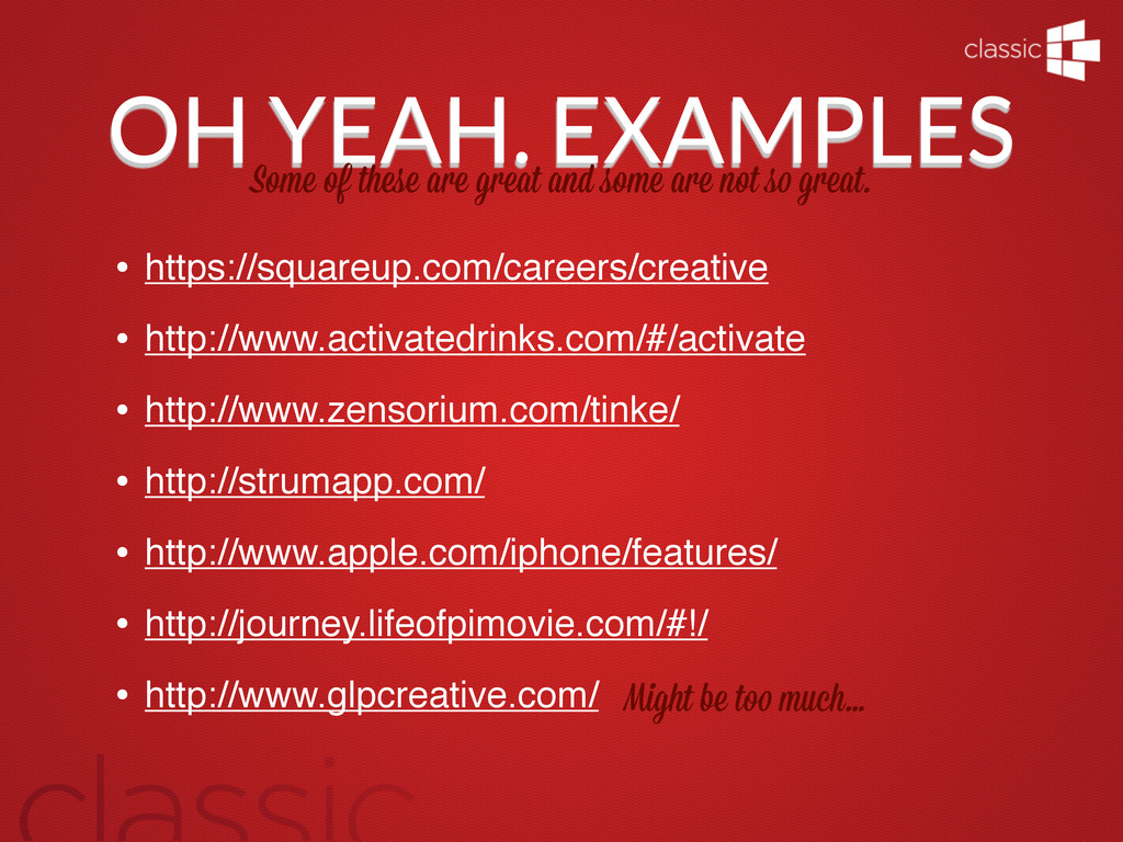 OH YEAH. EXAMPLES Some of these are great and s...