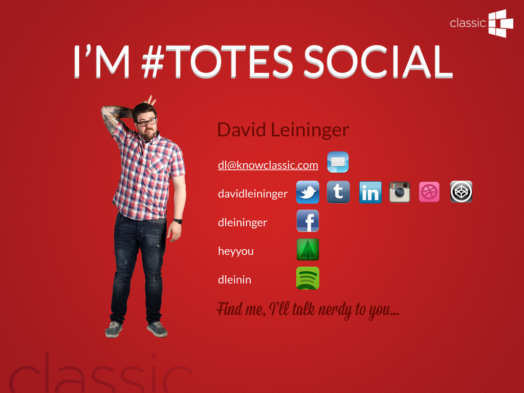 I'M #TOTES SOCIAL dl@knowclassic.com davidleini...