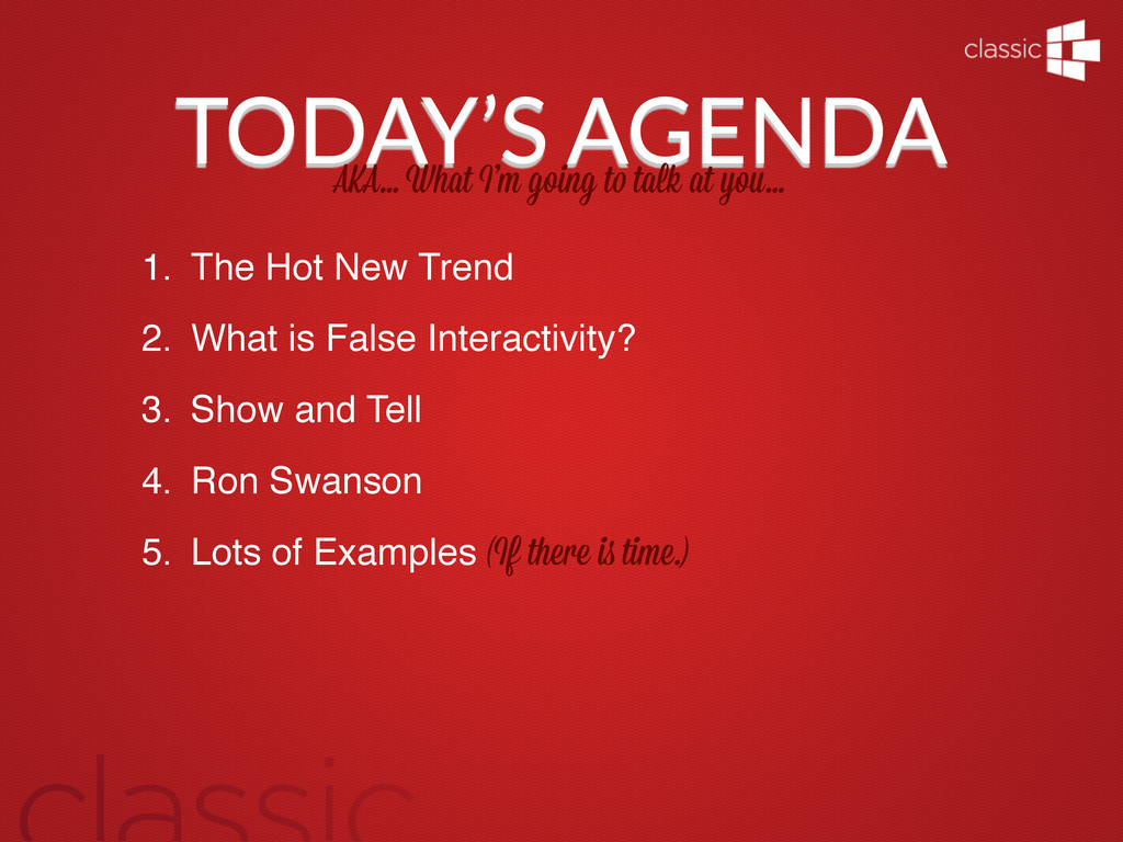 TODAY'S AGENDA AKA... What I'm going t talk at ...