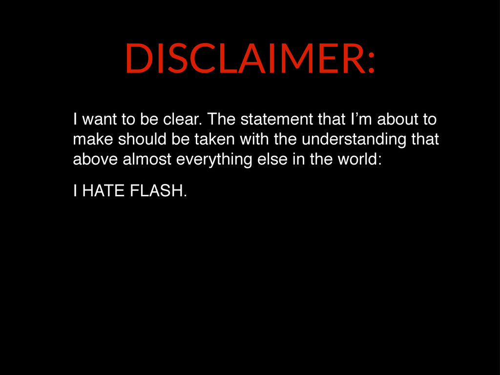 DISCLAIMER: I want to be clear. The statement t...