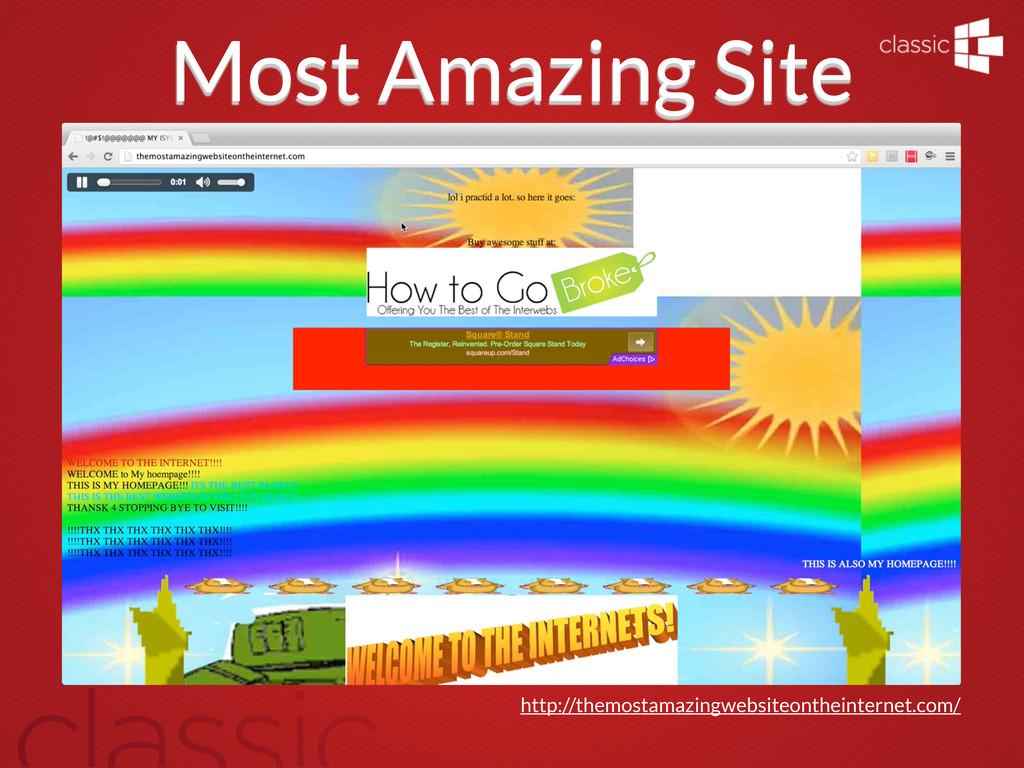 Most Amazing Site http://themostamazingwebsiteo...