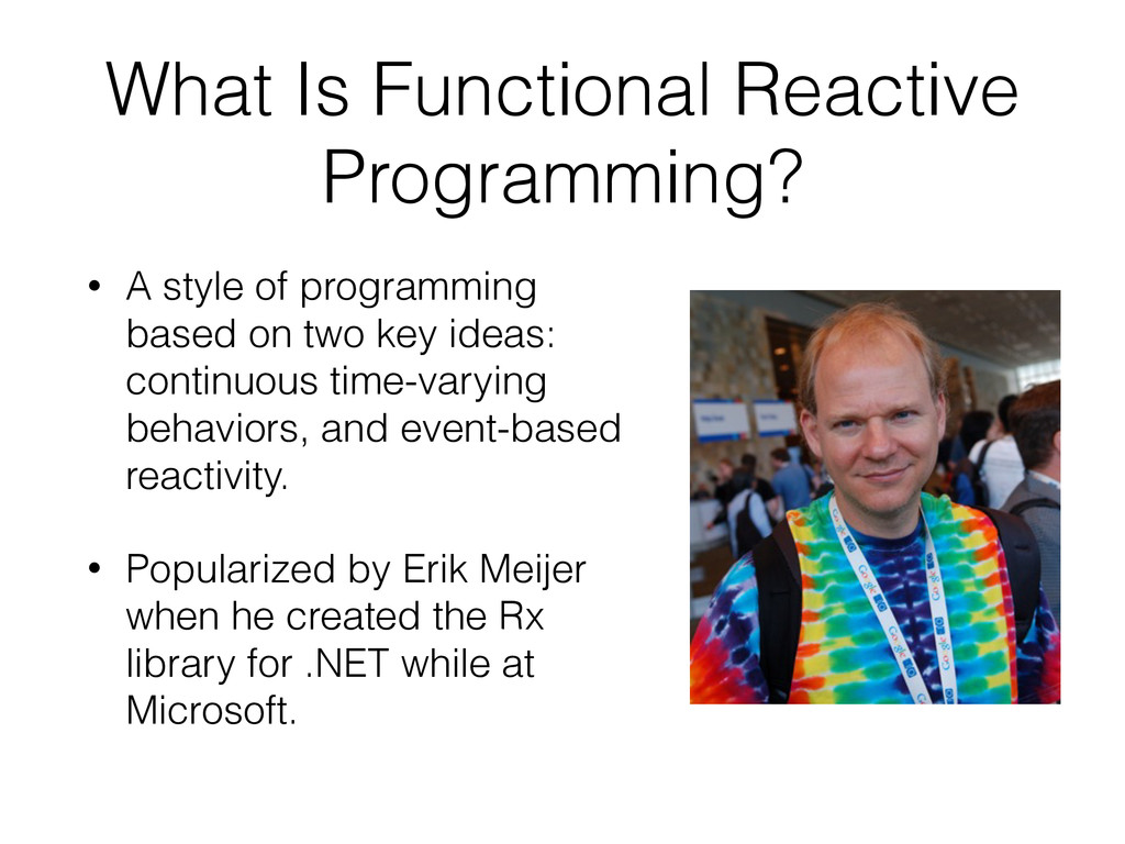 What Is Functional Reactive Programming? • A st...