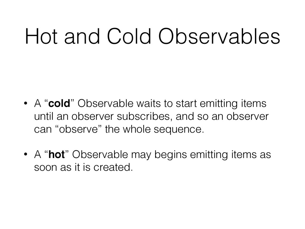 "Hot and Cold Observables • A ""cold"" Observable ..."