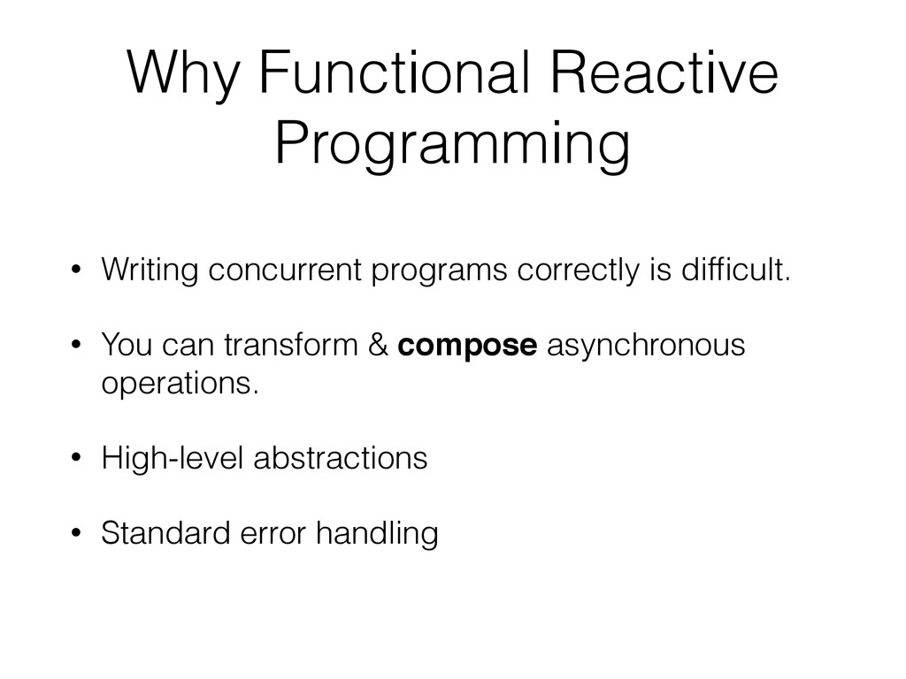 Why Functional Reactive Programming • Writing c...