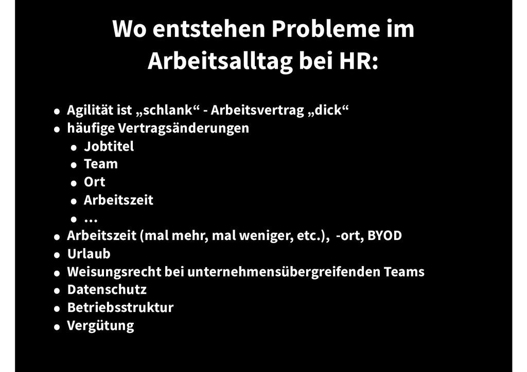 Wo entstehen Probleme im Arbeitsalltag bei HR: ...