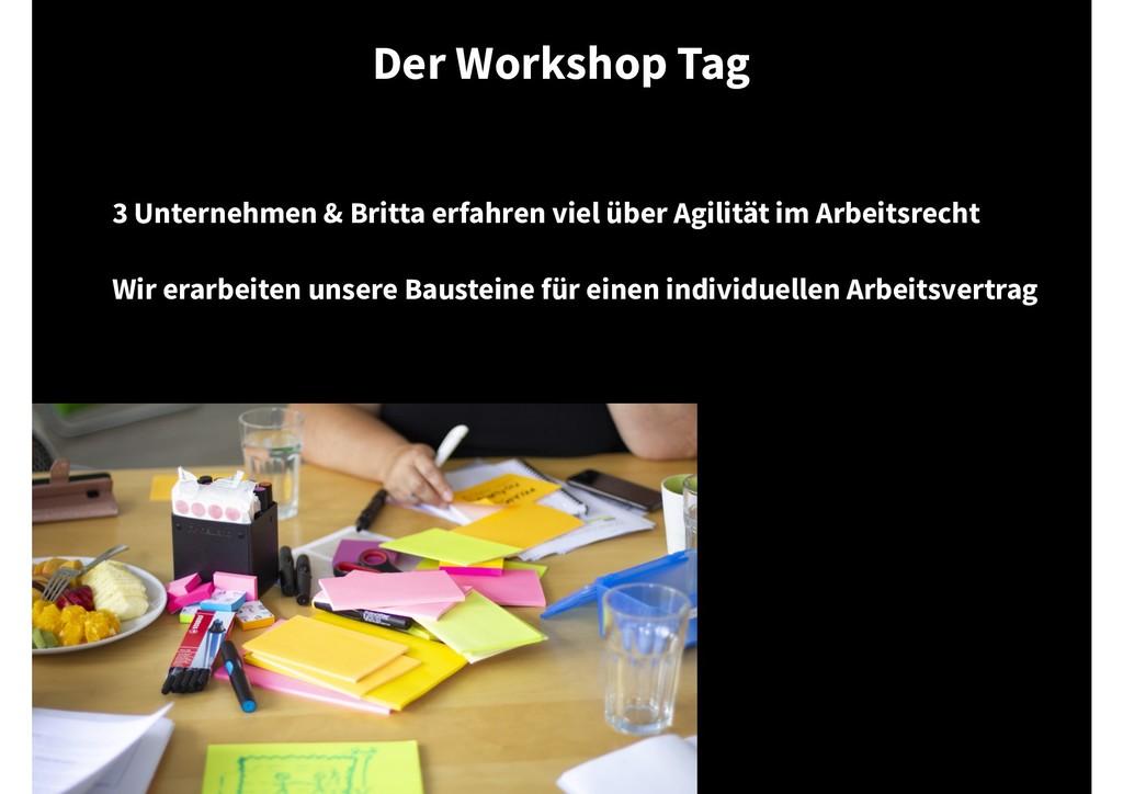 Der Workshop Tag 3 Unternehmen & Britta erfahre...