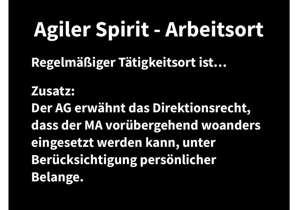 Agiler Spirit - Arbeitsort Regelmäßiger Tätigke...