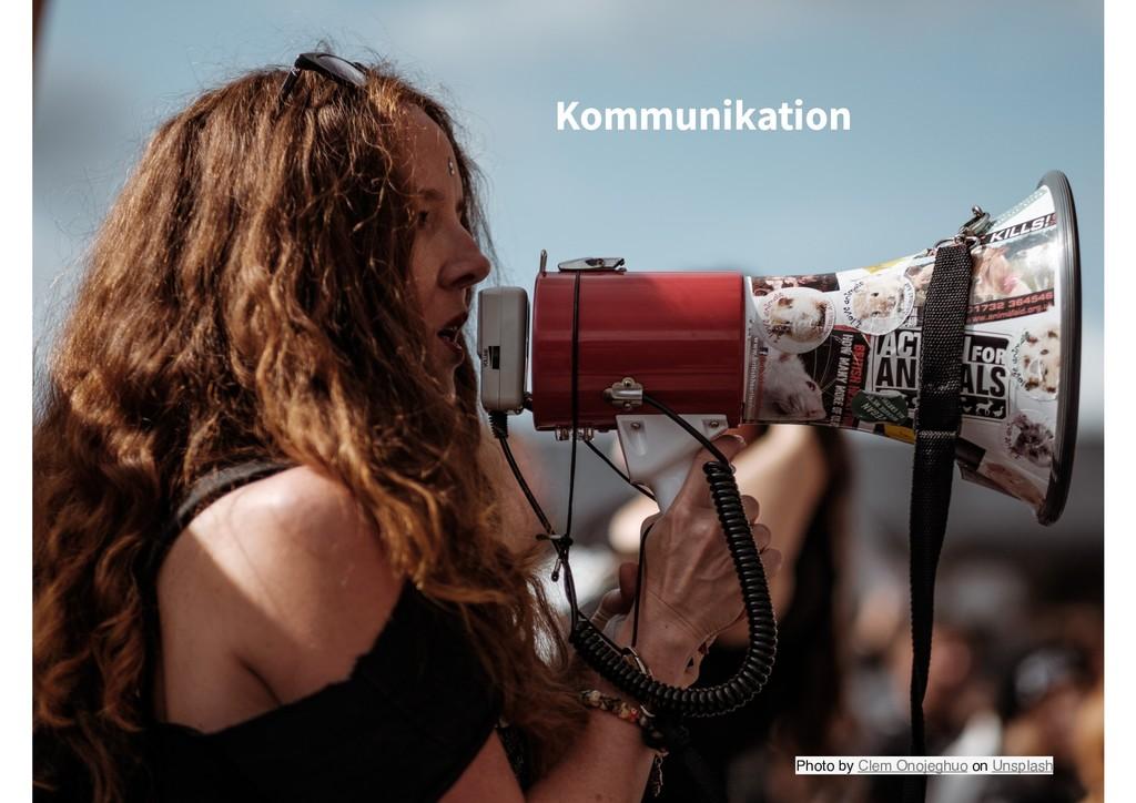 Photo by Clem Onojeghuo on Unsplash Kommunikati...