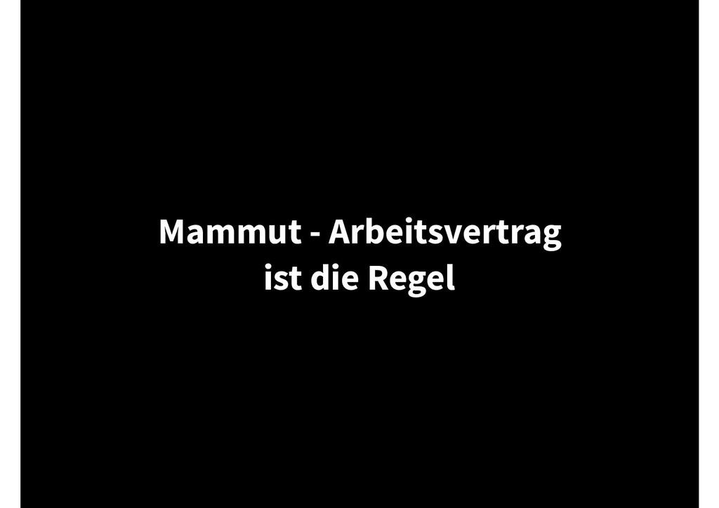 Mammut - Arbeitsvertrag ist die Regel