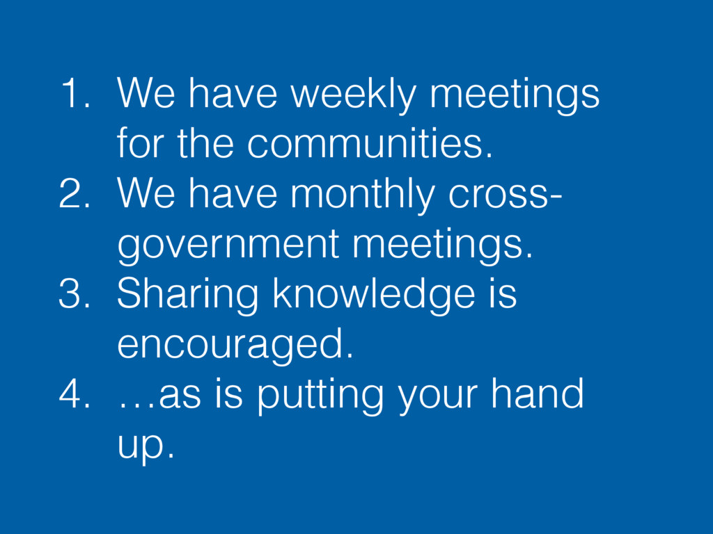 1. We have weekly meetings for the communities....