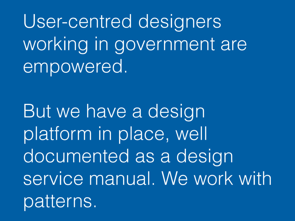 User-centred designers working in government ar...