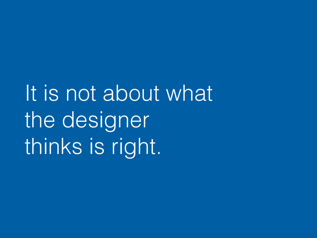 It is not about what the designer thinks is rig...