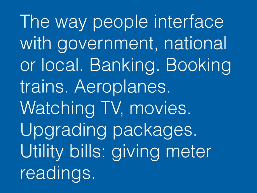 The way people interface with government, natio...