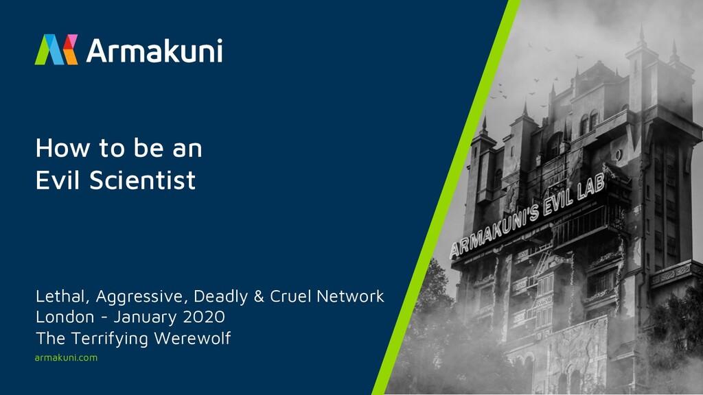 armakuni.com Lethal, Aggressive, Deadly & Cruel...