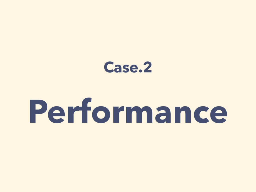 Case.2 Performance