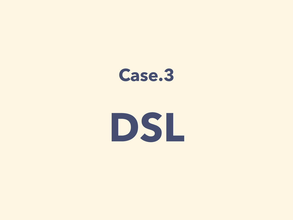 Case.3 DSL