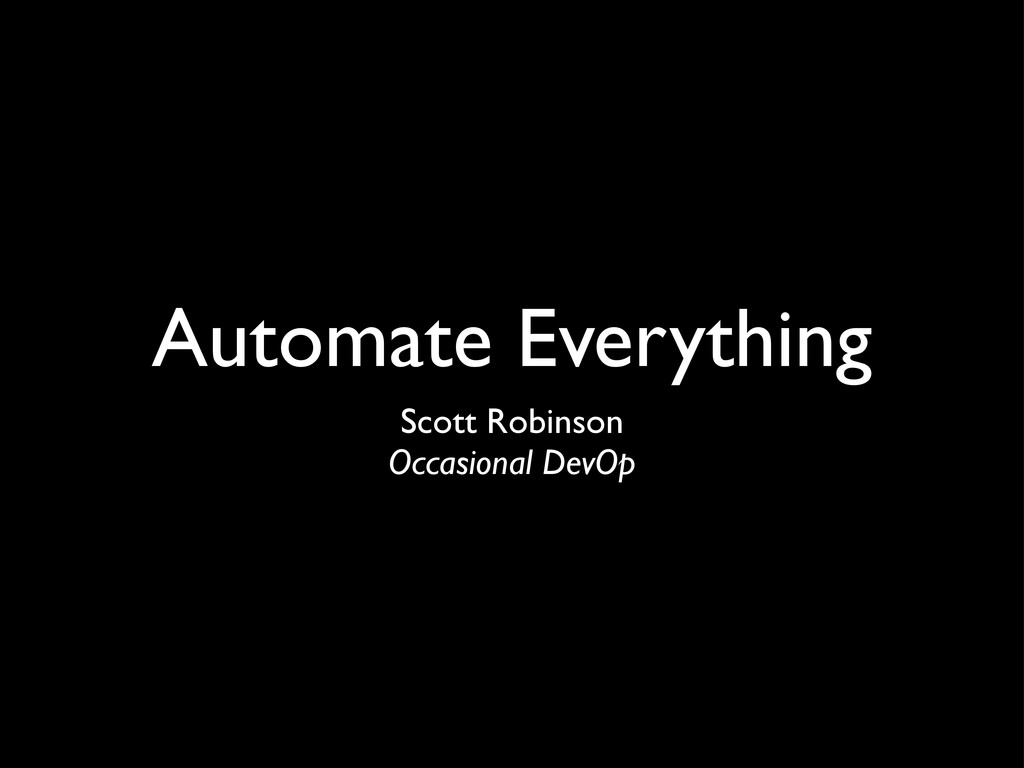 Automate Everything Scott Robinson Occasional D...