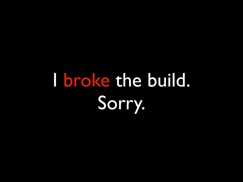I broke the build. Sorry.