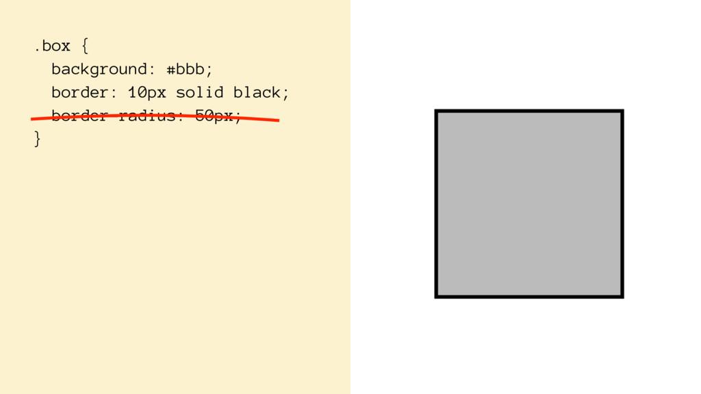 .box { background: #bbb; border: 10px solid bla...