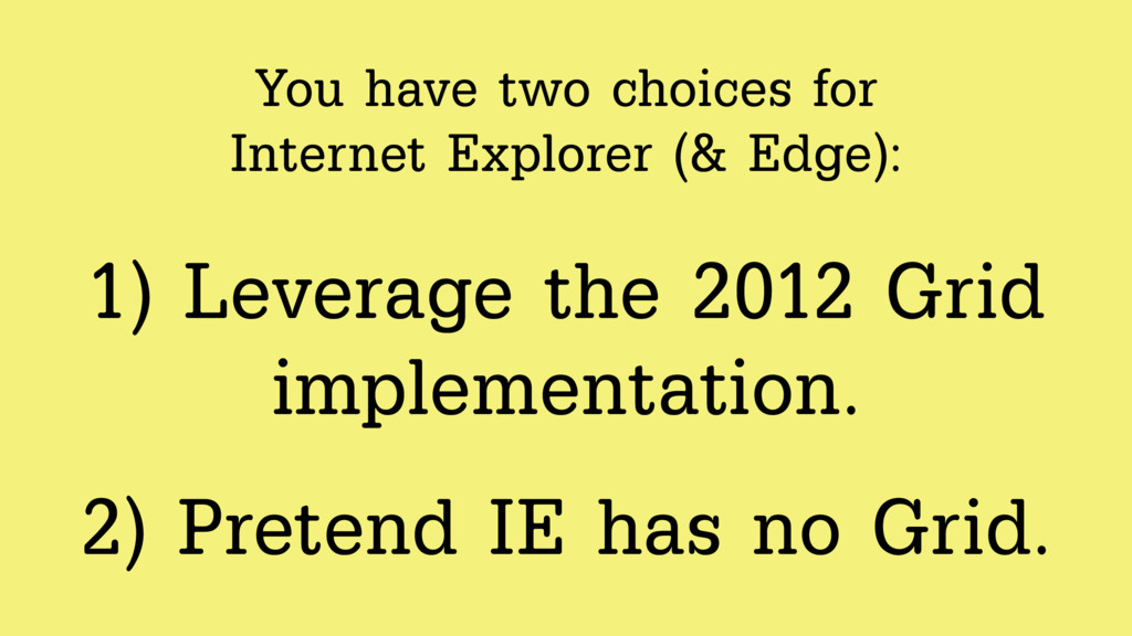 You have two choices for  Internet Explorer (&...