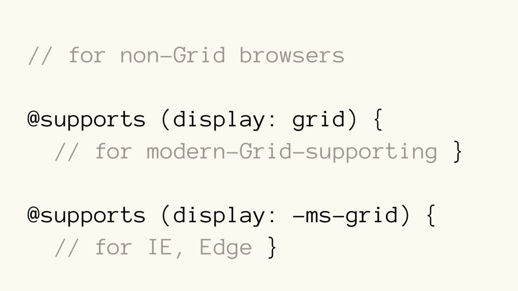 // for non-Grid browsers @supports (display: gr...