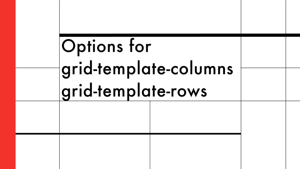 Options for grid-template-columns grid-template...