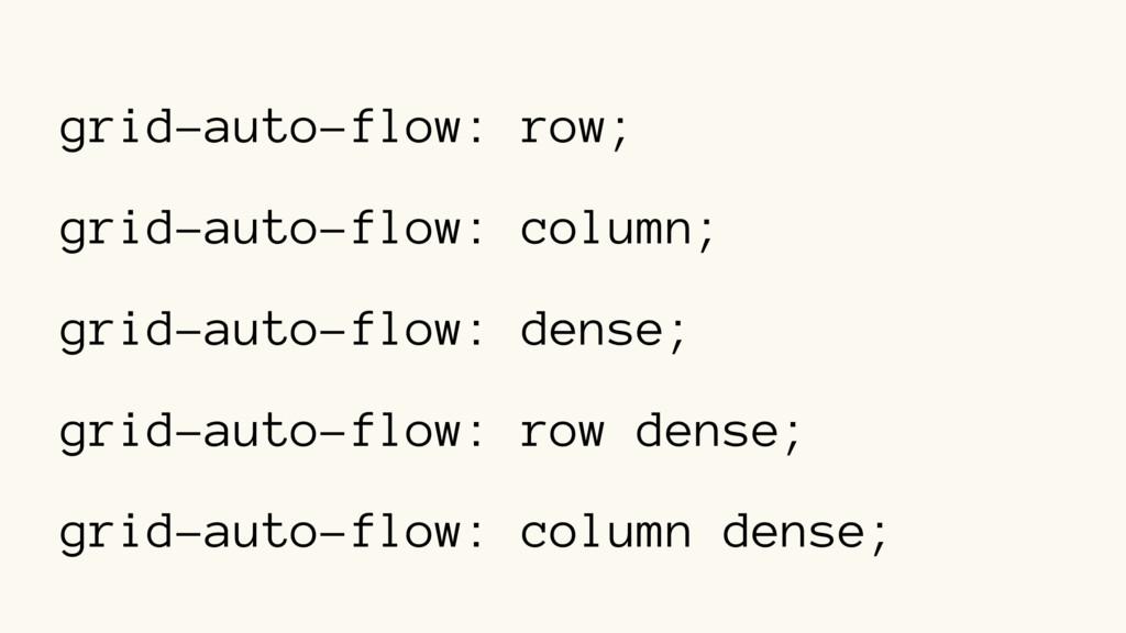 grid-auto-flow: row; grid-auto-flow: column; gr...