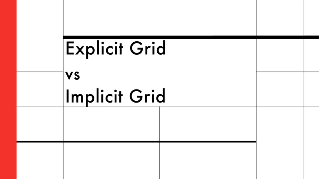 Explicit Grid vs Implicit Grid