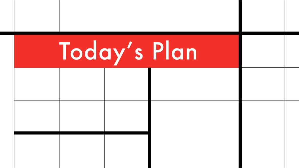 Today's Plan