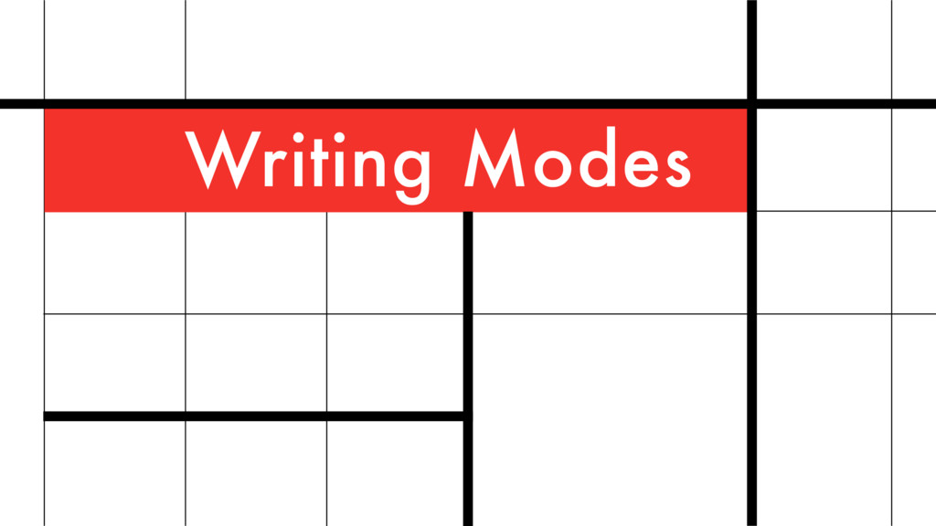 Writing Modes