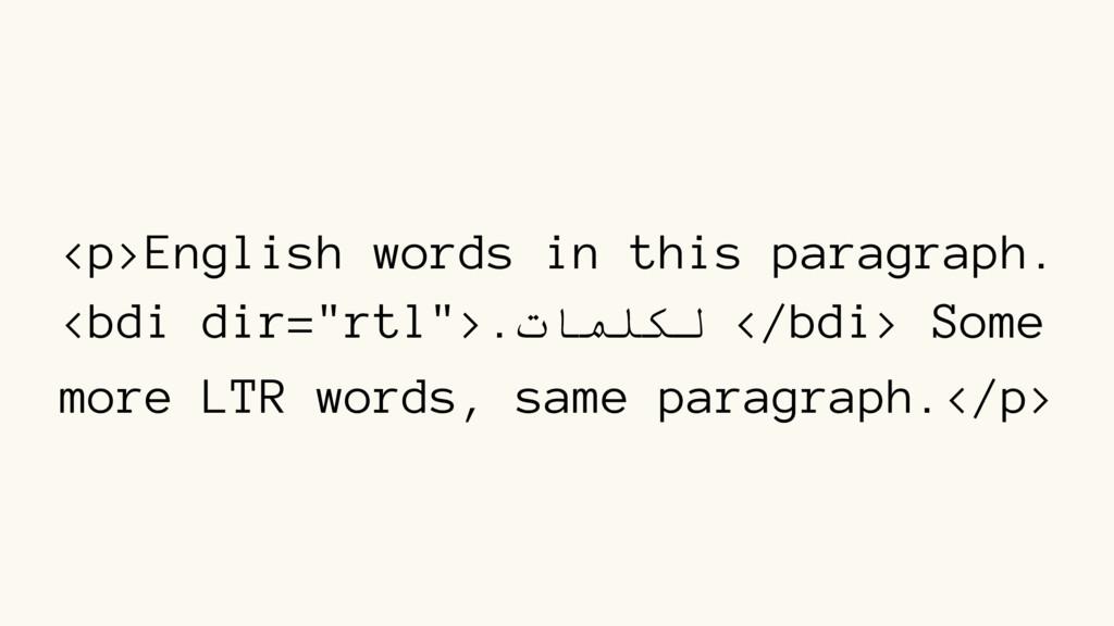 """<p>English words in this paragraph. <bdi dir=""""r..."""