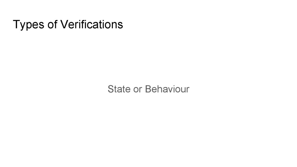 Types of Verifications State or Behaviour