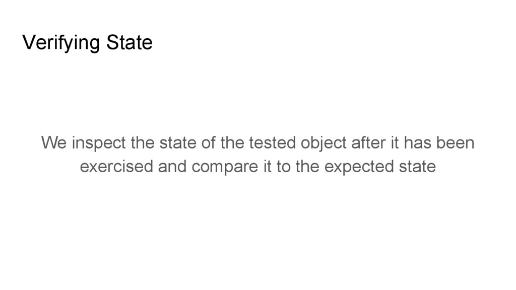 Verifying State We inspect the state of the tes...