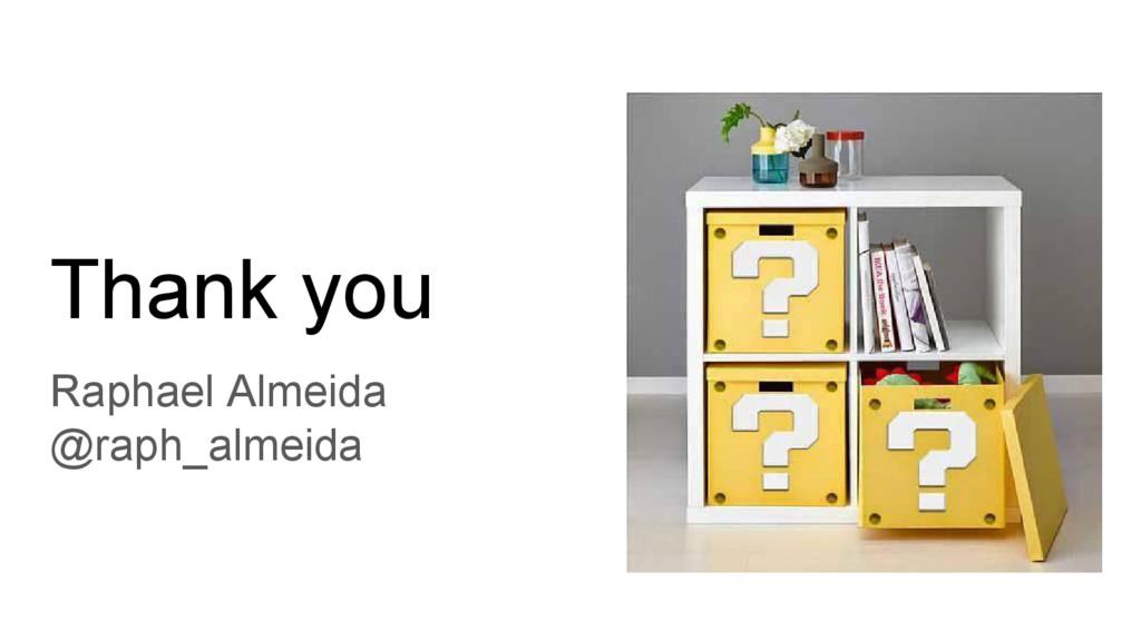 Thank you Raphael Almeida @raph_almeida