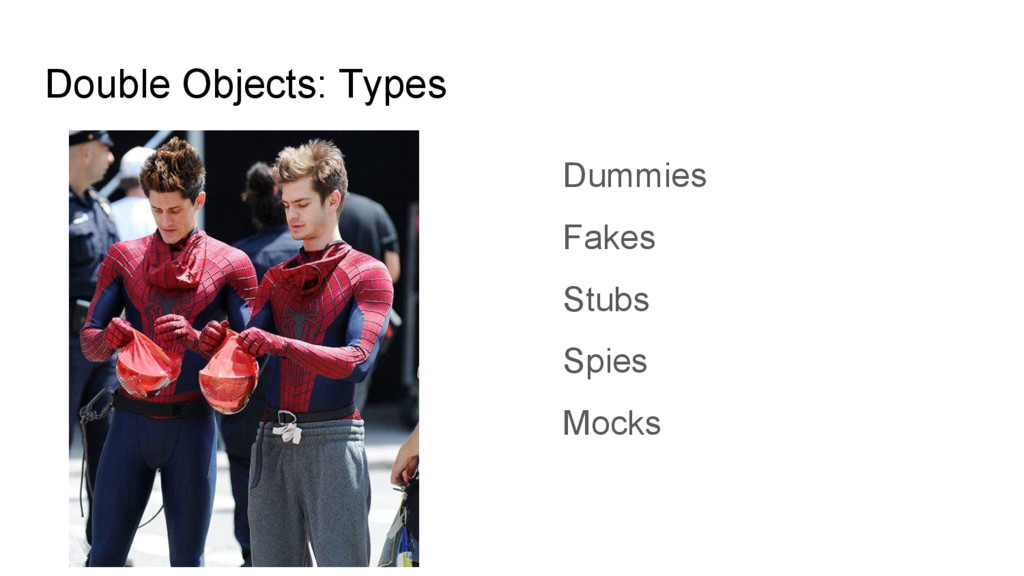Double Objects: Types Dummies Fakes Stubs Spies...