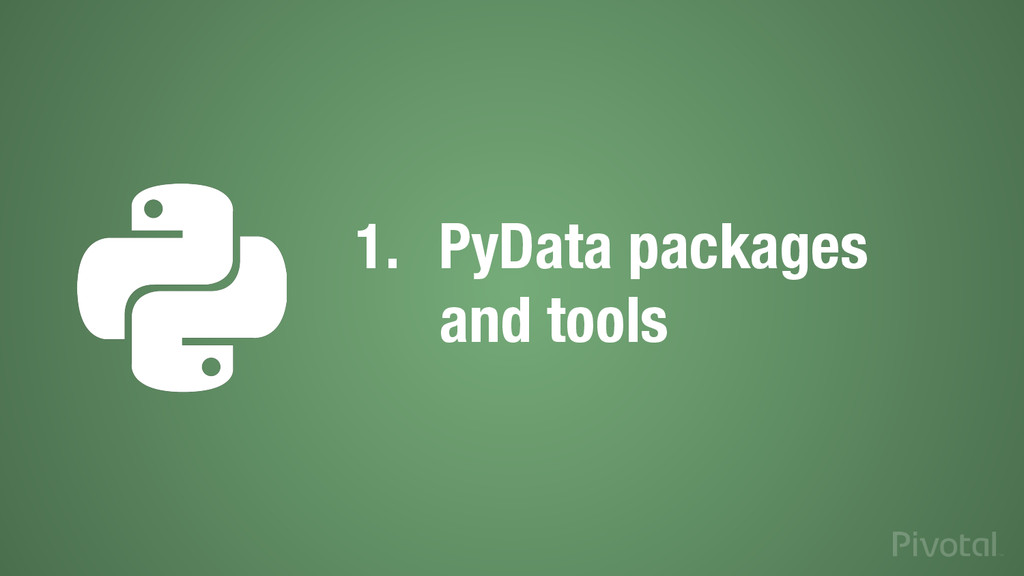 1.  PyData packages ! and tools