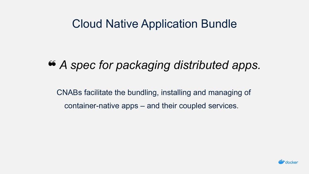 Cloud Native Application Bundle CNABs facilitat...