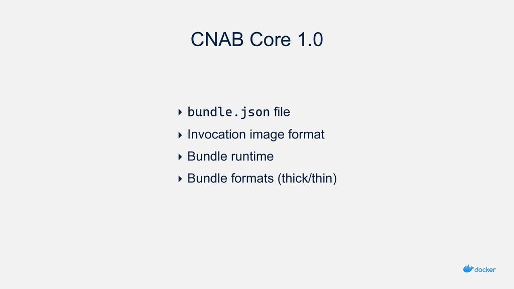 CNAB Core 1.0 ‣ bundle.json file ‣ Invocation i...