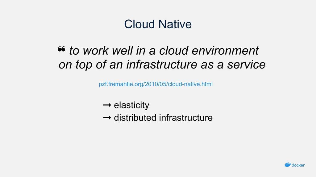 Cloud Native pzf.fremantle.org/2010/05/cloud-na...