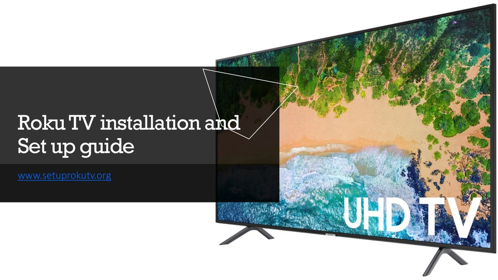 Roku TV installation and Set up guide www.setup...