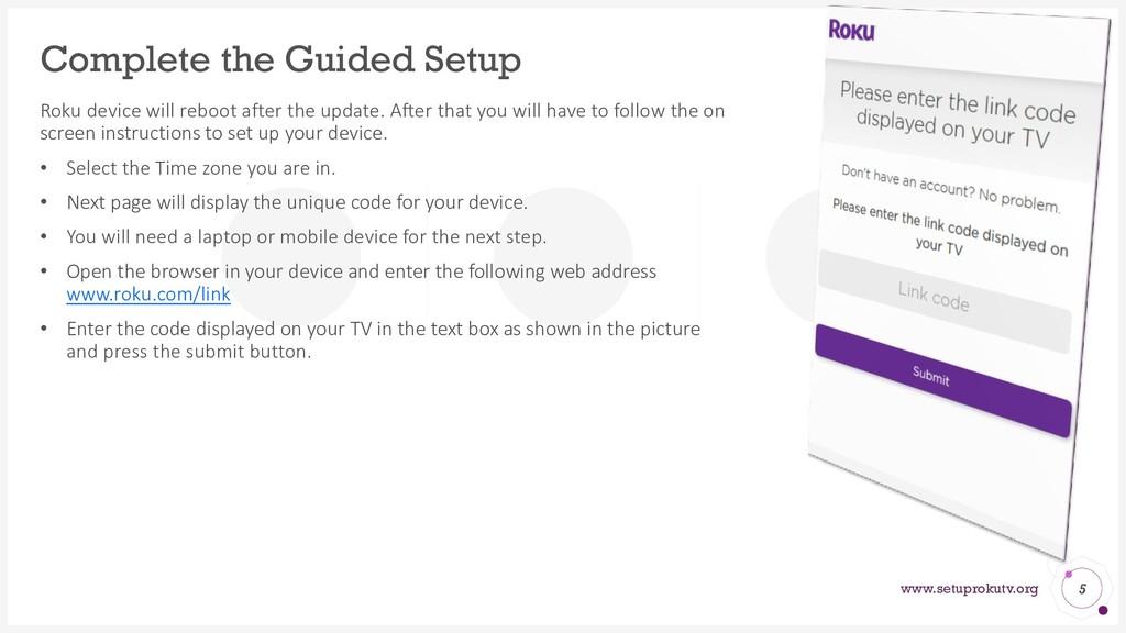www.setuprokutv.org Complete the Guided Setup R...
