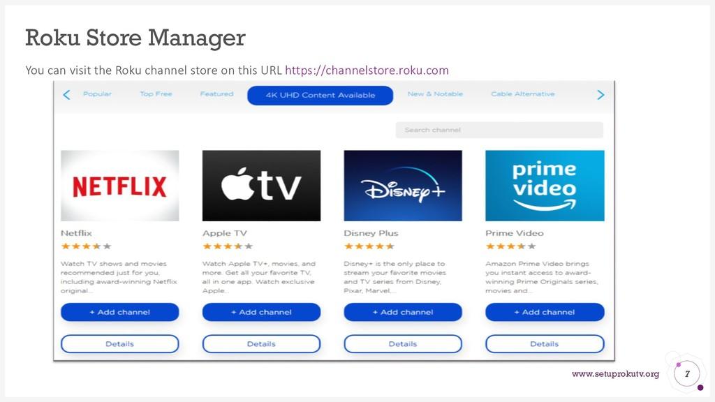 www.setuprokutv.org Roku Store Manager You can ...